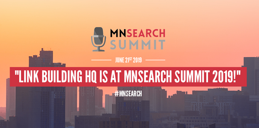 LinkBuilding HQ – Official Sponsor at MN Search Summit 2019