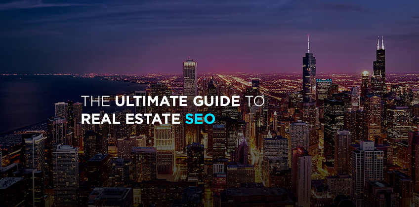 The Ultimate Guide to Real Estate SEO