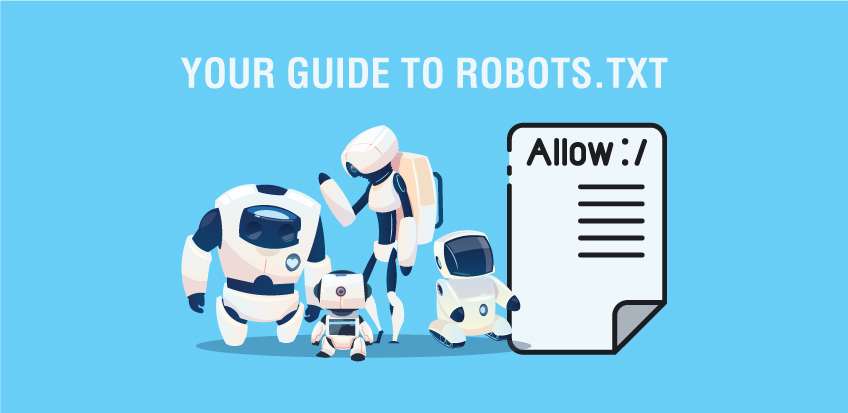 Your Guide to Robots.txt