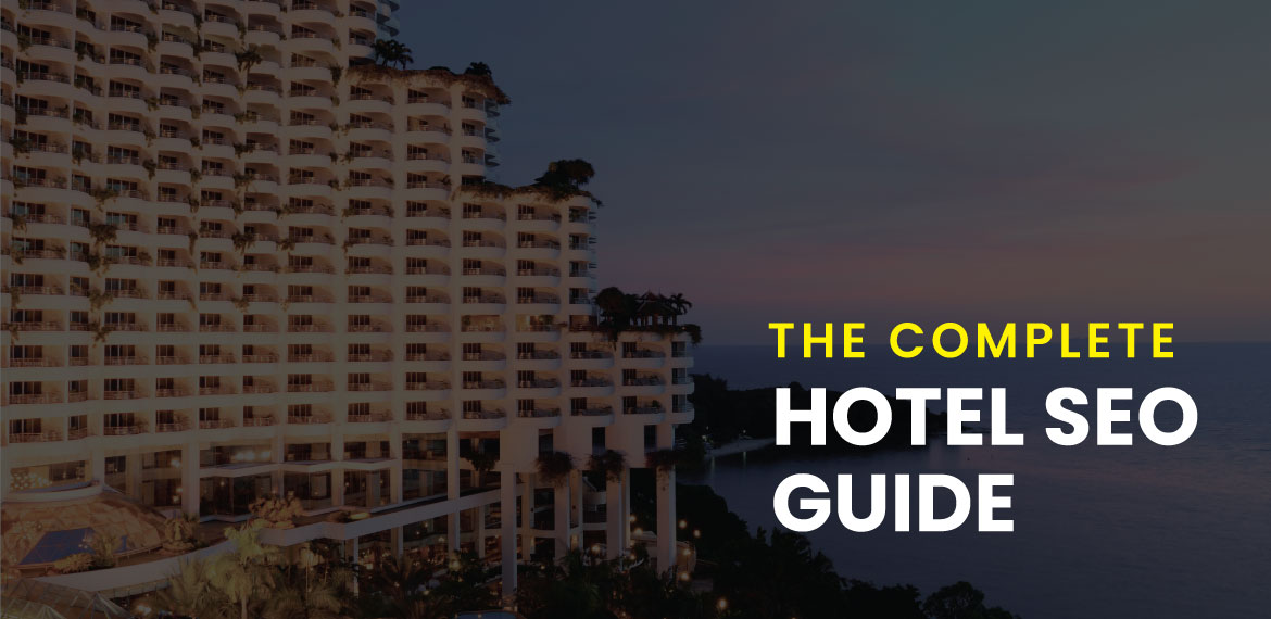SEO For Hotels [The Ultimate How-To Guide]
